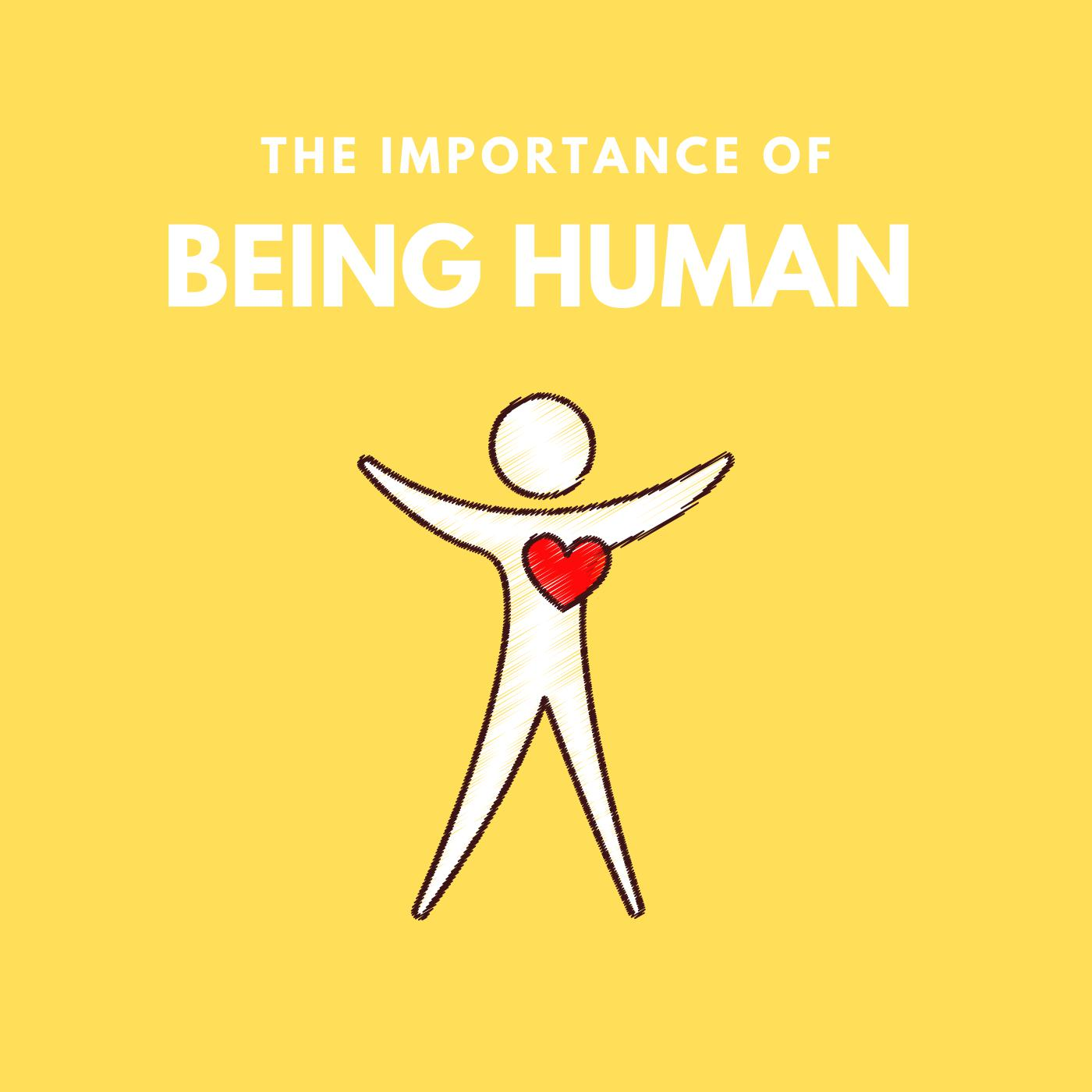 importance of being human